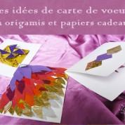 DIY : Des idées de carte de voeux en origamis et papiers cadeaux