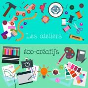 Les ateliers éco-créatifs